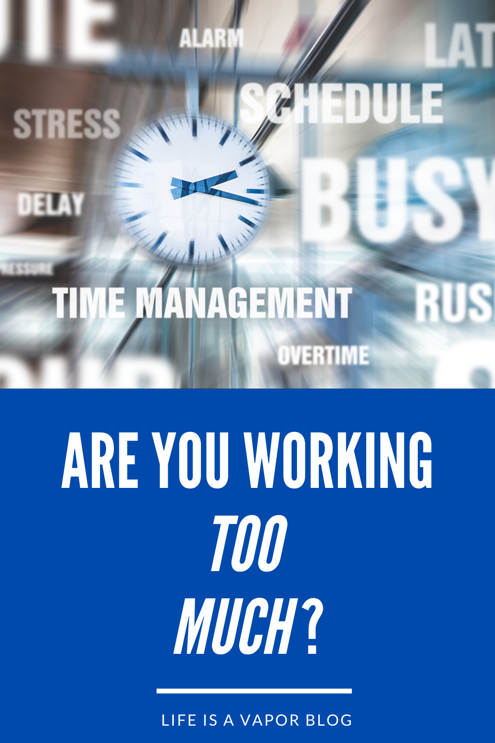 Are you Working Too Much?