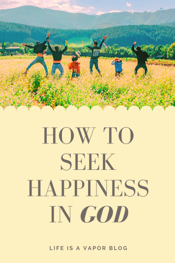 How to Seek Happiness in God
