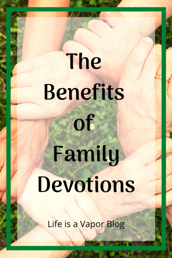 The Benefits of Family Devotions